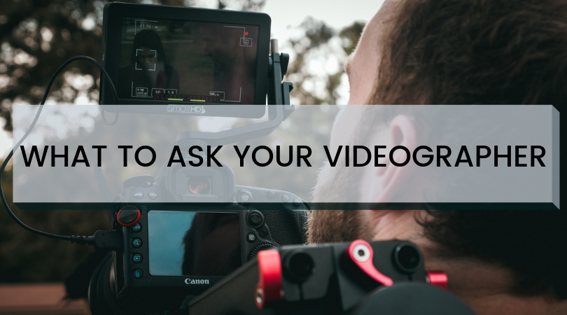 6 Questions To Ask Your Videographer